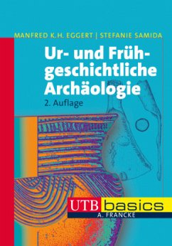 Ur- und Frühgeschichtliche Archäologie - Eggert, Manfred K. H.; Samida, Stefanie