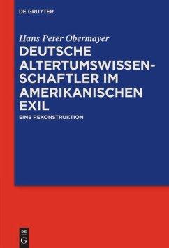 Deutsche Altertumswissenschaftler im amerikanischen Exil - Obermayer, Hans Peter