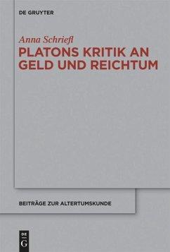 Platons Kritik an Geld und Reichtum - Schriefl, Anna