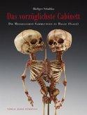 Das vorzüglichste Cabinett - Die Meckelschen Sammlungen zu Halle (Saale)