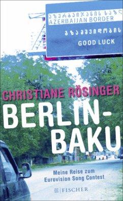 Berlin - Baku - Rösinger, Christiane