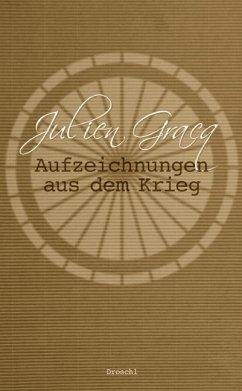 Aufzeichnungen aus dem Krieg - Gracq, Julien