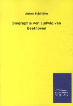 Biographie von Ludwig van Beethoven - Schindler, Anton
