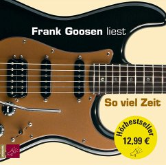 So viel Zeit (Hörbestseller), 4 Audio-CDs - Goosen, Frank