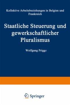 Staatliche Steuerung und gewerkschaftlicher Pluralismus - Prigge, Wolfgang-Ulrich