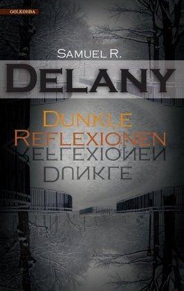 "Samuel R. Delany ""Dunkle Reflexionen"""