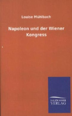 Napoleon und der Wiener Kongress - Mühlbach, Louise