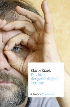 Das Jahr der gefährlichen Träume - Zizek, Slavoj