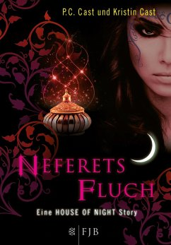 Neferets Fluch / House of Night Story Bd.3 - Cast, P. C.; Cast, Kristin