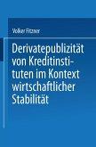Derivatepublizität von Kreditinstituten im Kontext wirtschaftlicher Stabilität