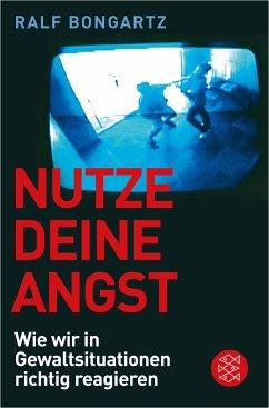 Nutze deine Angst - Bongartz, Ralf