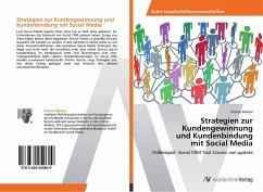 Strategien zur Kundengewinnung und Kundenbindung mit Social Media - Wacker, Patrick