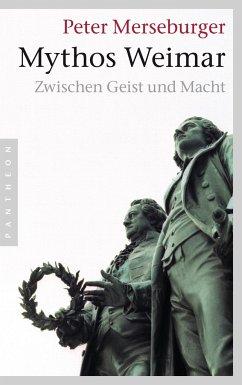 Mythos Weimar - Merseburger, Peter