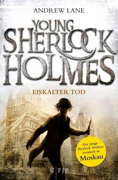 Eiskalter Tod / Young Sherlock Holmes Bd.3 - Lane, Andrew