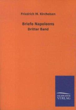 Briefe Napoleons I. - Napoleon I. Bonaparte, Kaiser