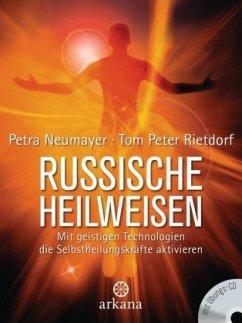 Russische Heilweisen (m. Audio-CD) - Neumayer, Petra; Rietdorf, Tom P.