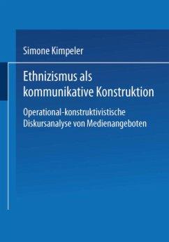 Ethnizismus als kommunikative Konstruktion - Kimpeler, Simone
