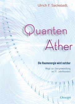 Quanten Äther - Sackstedt, Ulrich F.