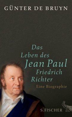 Das Leben des Jean Paul Friedrich Richter - Bruyn, Günter de