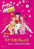 Mia and me - Mein Kritzelbuch zum Weitermalen