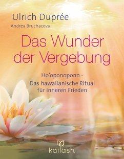 Das Wunder der Vergebung - Duprée, Ulrich