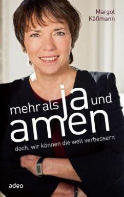 Mehr als Ja und Amen - Käßmann, Margot