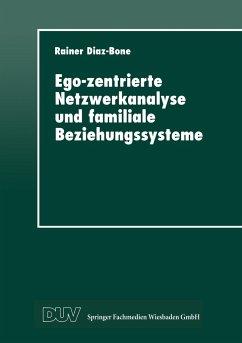 Ego-zentrierte Netzwerkanalyse und familiale Beziehungen - Diaz-Bone, Rainer