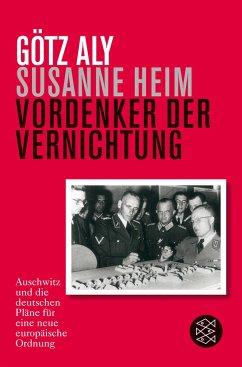 Vordenker der Vernichtung - Aly, Götz; Heim, Susanne