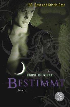 Bestimmt / House of Night Bd.9 - Cast, P. C.; Cast, Kristin