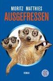 Ausgefressen / Erdmännchen Ray & Rufus Bd.1