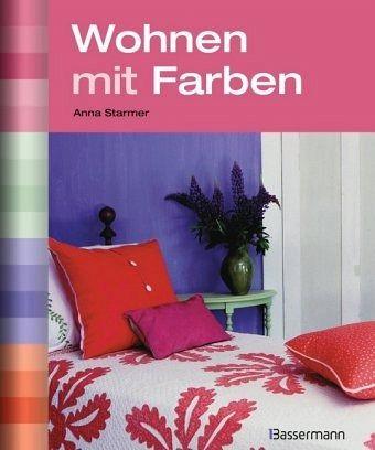 wohnen mit farben von anna starmer buch. Black Bedroom Furniture Sets. Home Design Ideas