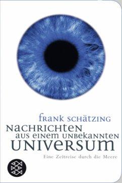 Nachrichten aus einem unbekannten Universum - Schätzing, Frank