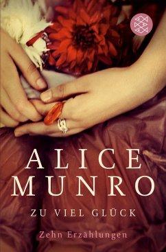 Zu viel Glück - Munro, Alice