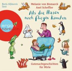 Als die Hasen noch fliegen konnten, 2 Audio-CDs - Bismarck, Melanie von