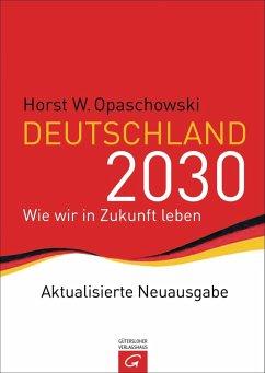Deutschland 2030 - Opaschowski, Horst W.
