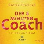 Der 6 Minuten Coach - Erfinde dich neu (1 Audio-CD)