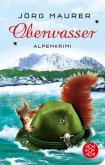 Oberwasser / Kommissar Jennerwein ermittelt Bd.4