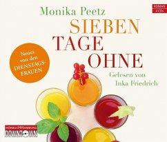 Sieben Tage ohne / Dienstagsfrauen Bd.2 (4 Audio-CDs) - Peetz, Monika