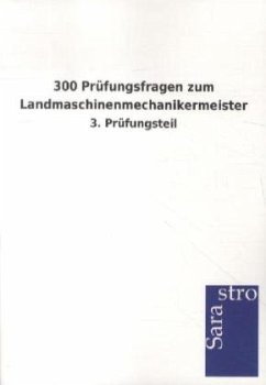 300 Prüfungsfragen zum Landmaschinenmechanikermeister