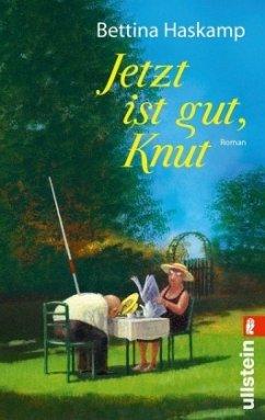 Jetzt ist gut, Knut - Haskamp, Bettina