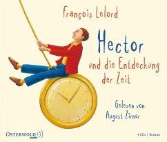 Hector und die Entdeckung der Zeit / Hector Bd.3 (4 Audio-CDs) - Lelord, François