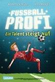 Ein Talent steigt auf / Fußballprofi Bd.2