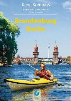 Kanu Kompass Brandenburg, Berlin und Spreewald ...