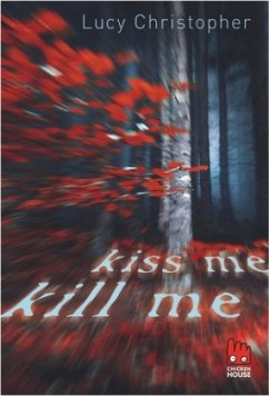 Kiss me, kill me - Christopher, Lucy