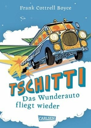 Das Wunderauto fliegt wieder / Tschitti Bd.2 - Boyce, Frank Cottrell