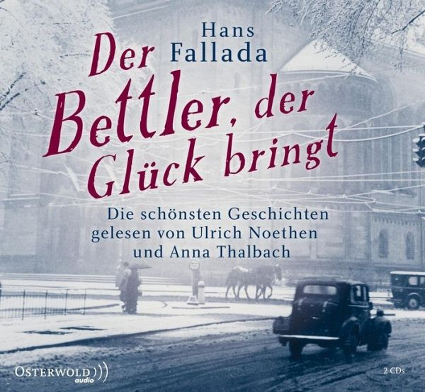 der bettler der gl ck bringt 2 audio cds von hans fallada h rbuch. Black Bedroom Furniture Sets. Home Design Ideas