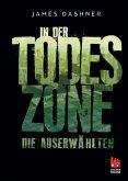 Maze Runner - In der Todeszone / Die Auserwählten Bd.3