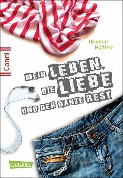 Mein Leben, die Liebe und der ganze Rest / Conni 15 Bd.1 - Hoßfeld, Dagmar