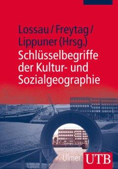 Schlüsselbegriffe der Kultur- und Sozialgeographie