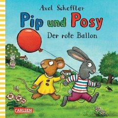 Der rote Ballon / Pip und Posy Bd.4 - Scheffler, Axel
